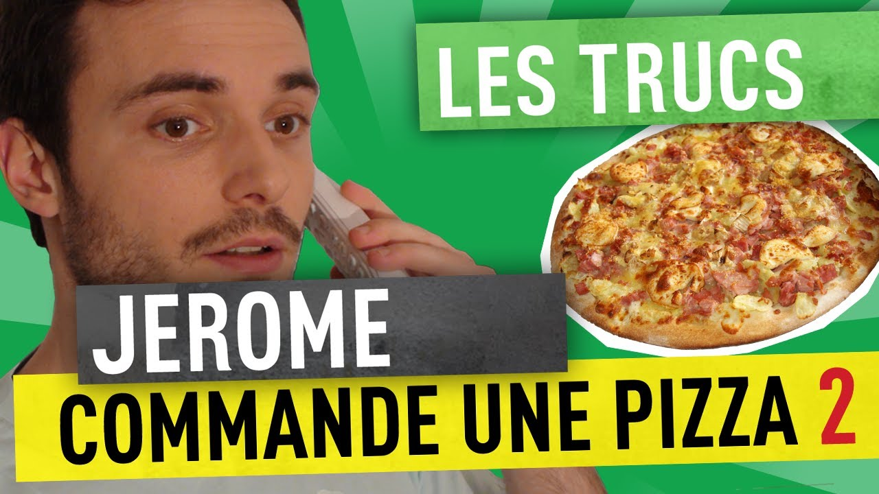 Jerome commande une pizza 2