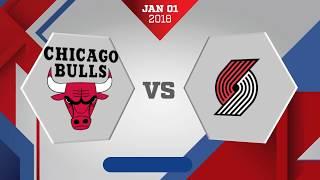 Portland Trail Blazers vs. Chicago Bulls - January 1, 2018