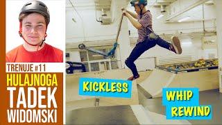 TADEK WIDOMSKI - Kickless, Whip Rewind / MILO SIĘ TRENUJE #11