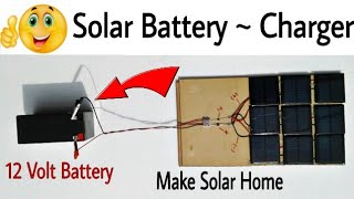 ✔ Solar 12 Volt Battery Charger, How to make Battery charger By Solar, Make solar, Learn everyone