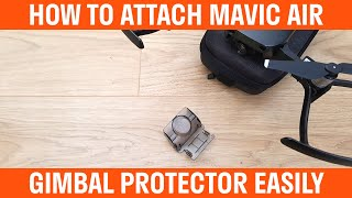 How To Attach Gimbal Protector On Mavic Air