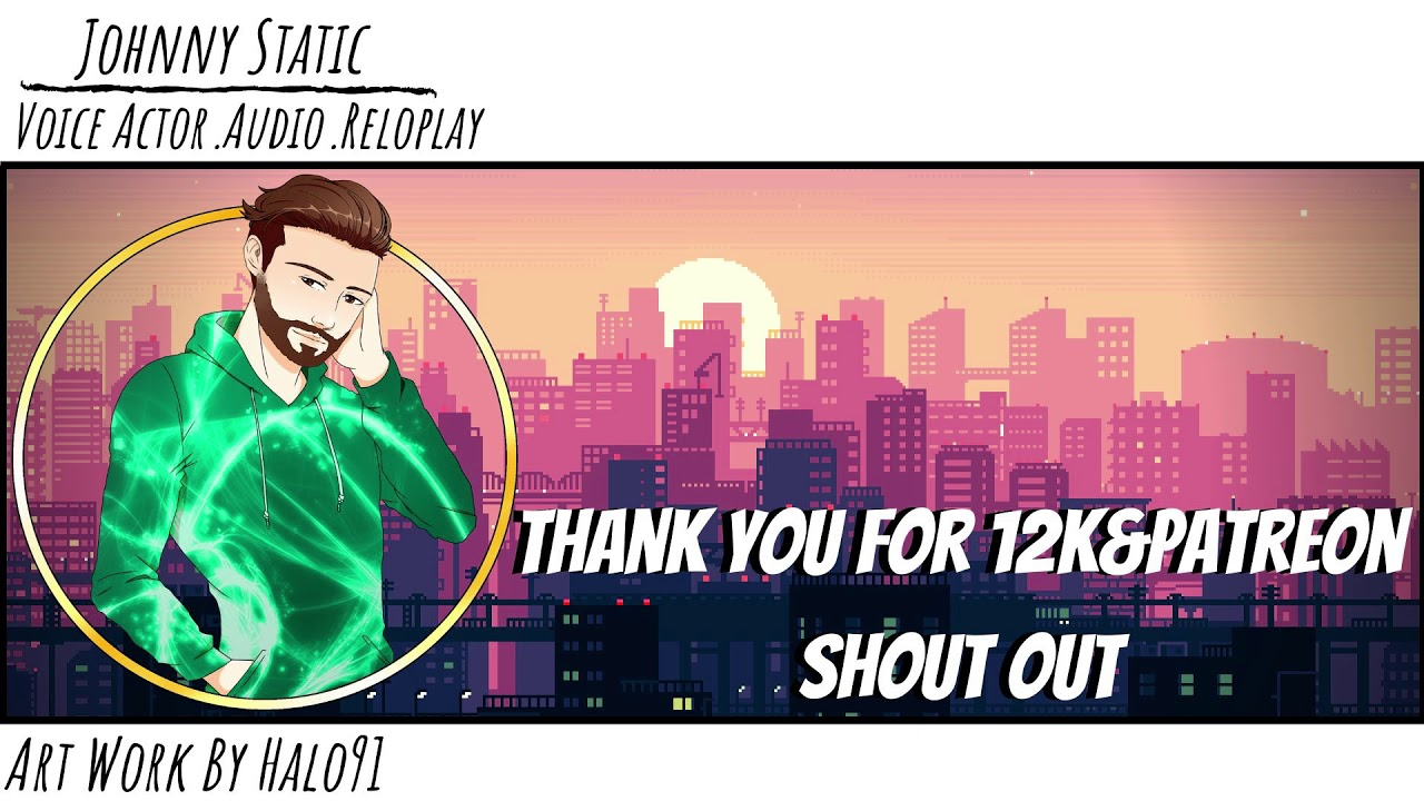 Thank you for 12k&Patreon Shout Out