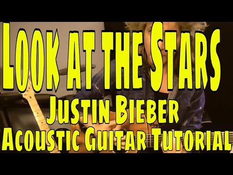 """look at the stars"" justin bieber - acoustic guitar tutorial"