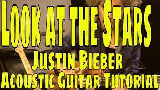 """look at the stars"" justin bieber - acoustic guitar tutorial"