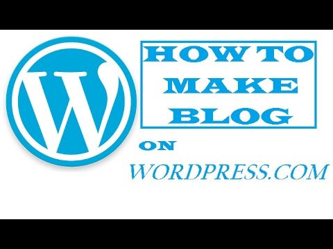 How To Make Blog On Wordpress com