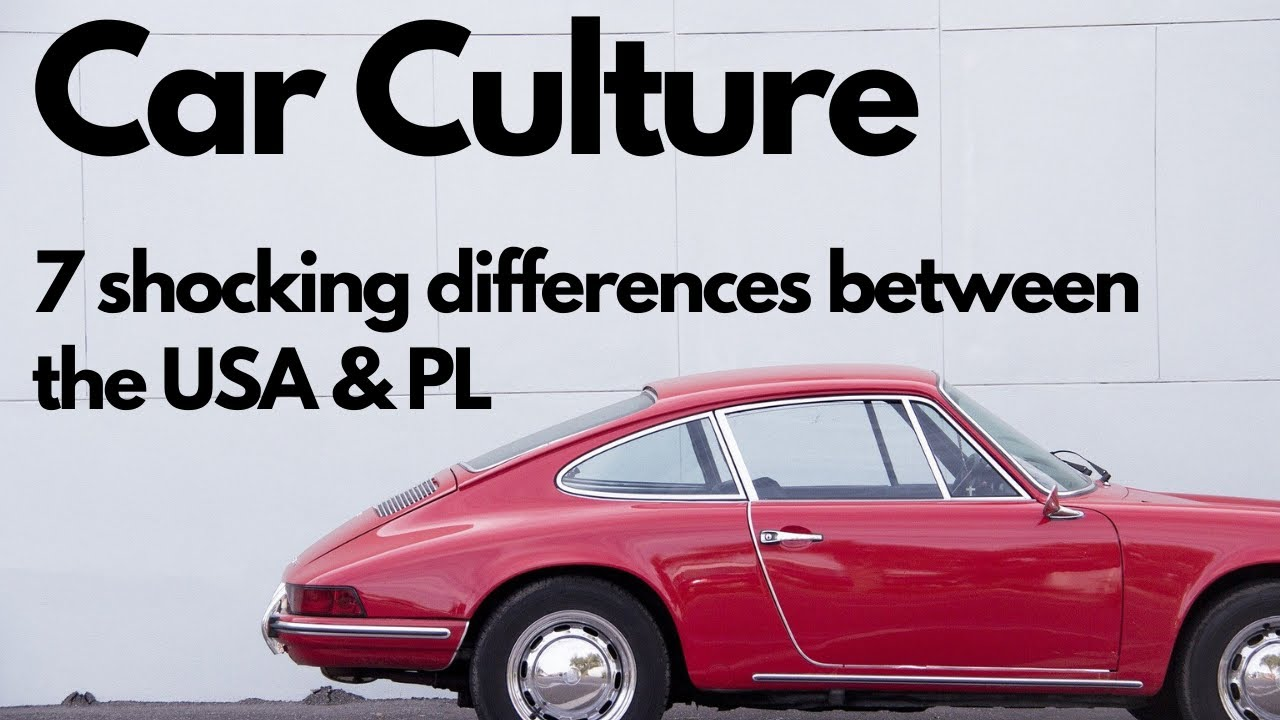 Car Culture : 7 Shocking Differences between the USA & Poland