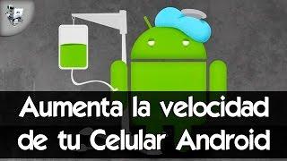 Como mejorar la velocidad de mi celular Android NO ROOT