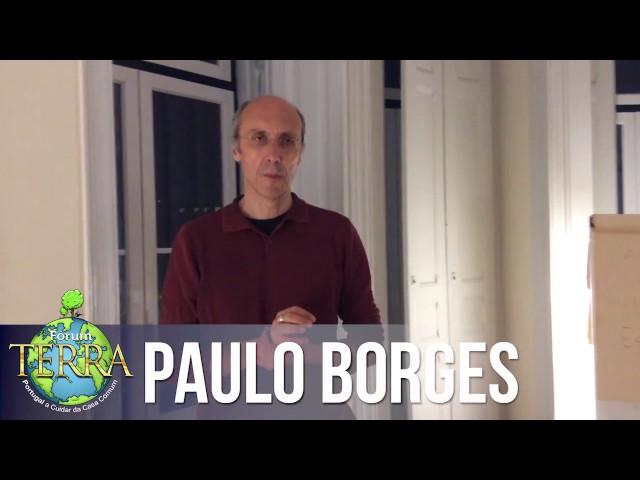 Fórum TERRA - Embaixadores Nacionais - Paulo Borges «Portugal a Cuidar da Casa Comum»