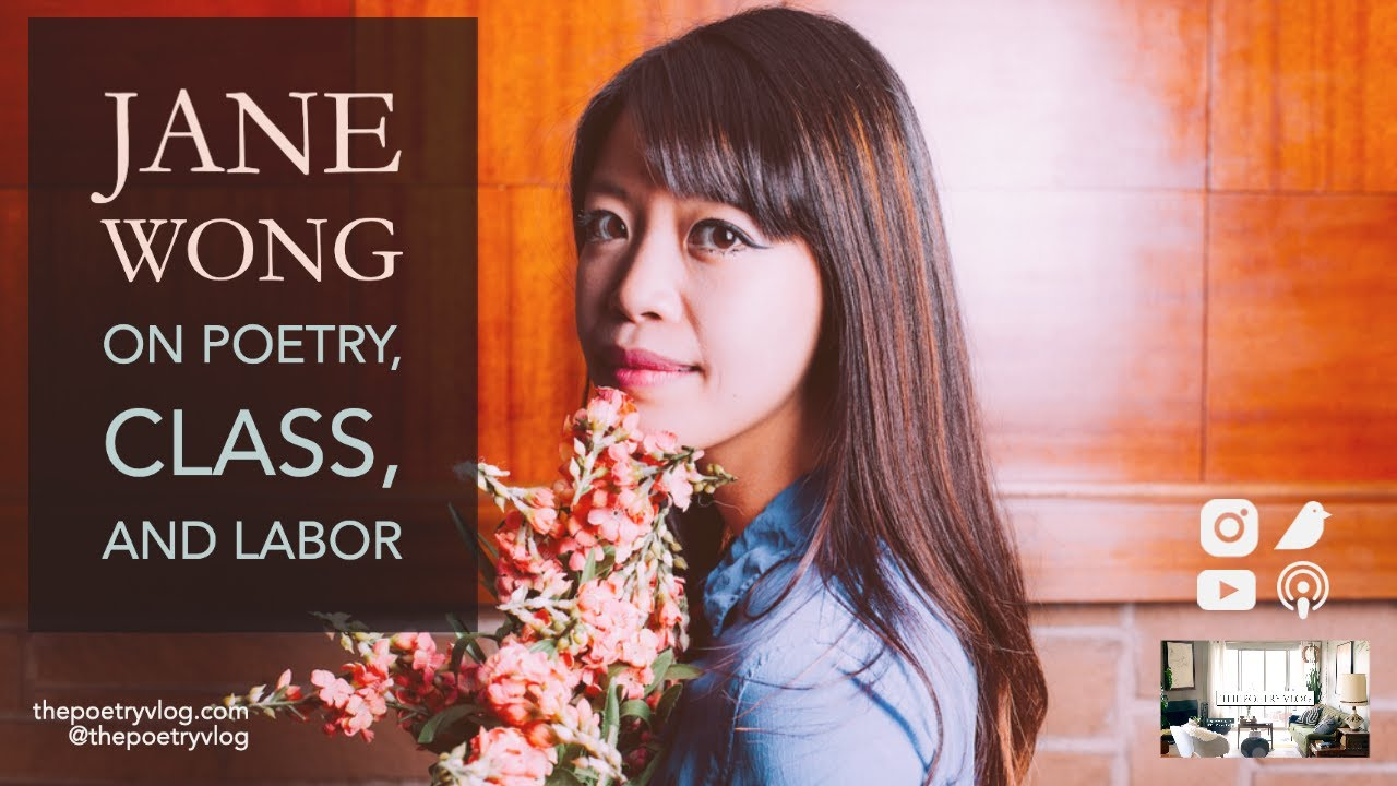 Jane Wong on Poetry, Class, and Labor