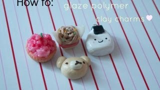 ||how to glaze polymer clay charms|| Thumbnail