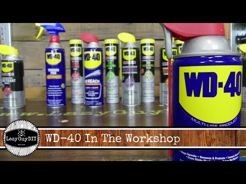 Lazy Guy DIY Presents:  WD-40 In The Workshop