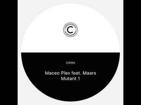 Maceo Plex feat. Maars - Mutant Disco