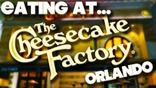 EATING AT - THE CHEESECAKE FACTORY - MALL AT MILLENIA - ORLANDO