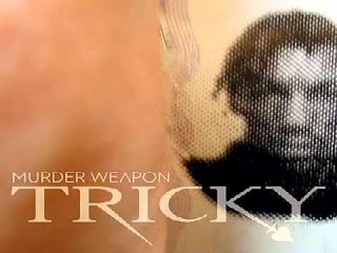 TRICKY - Murder Weapon.wmv