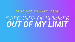 Out of My Limit - 5 Seconds of Summer (tribute cover by Molotov Cocktail Piano)