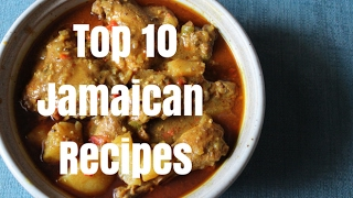 Top 10 Jamaican Recipes to Learn