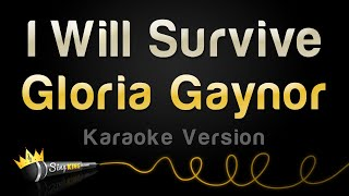 Gloria Gaynor - I Will Survive (Karaoke Version)