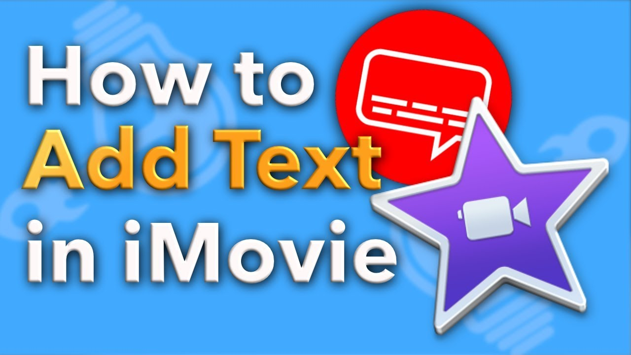 How to Add Text to iMovie (2018)