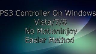 PS3 Controller Installation On Windows Vista/7/8 (NO MOTIONINJOY) Easier Method