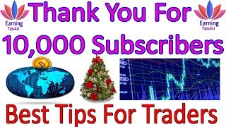 Best Tips For Traders || Thank You For 10K Subscribers