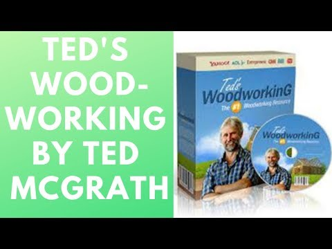 Teds Woodworking By Ted McGrath - Teds Woodworking Review