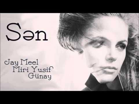 Jay Meel Feat. Miri Yusif And Günay - Sən (Audio Music)