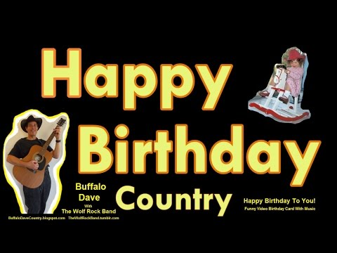 Happy Birthday Song Country Style - Happy Birthday To You!  Funny Birthday Card Music - Buffalo Dave