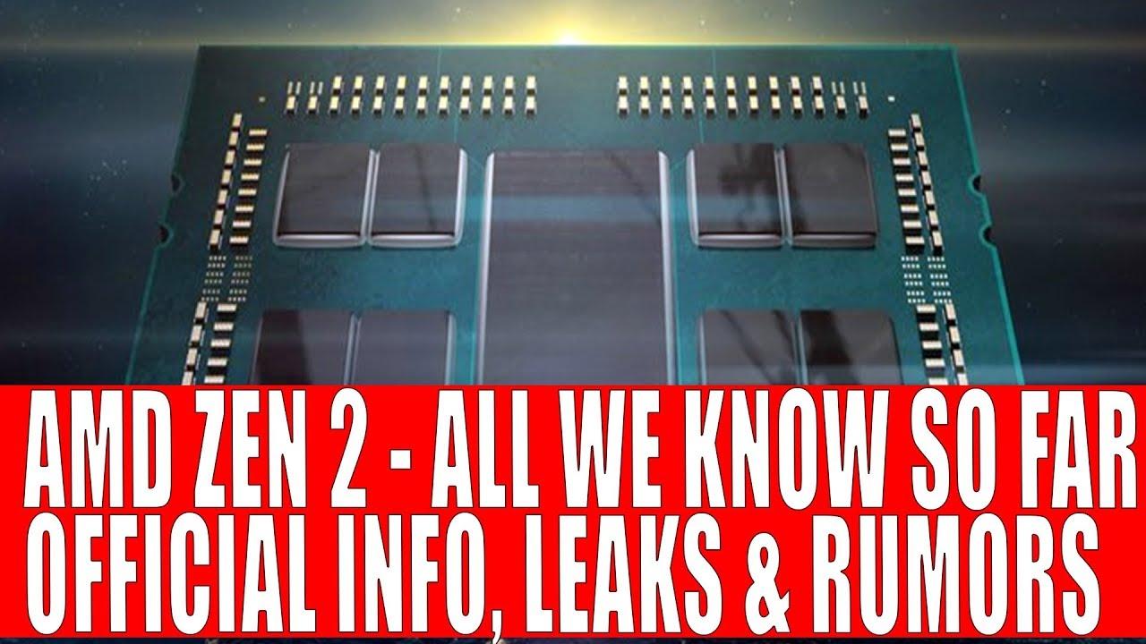AMD Zen 2 All We Know So Far | Zen 2 Official Info, Leaks & Rumors