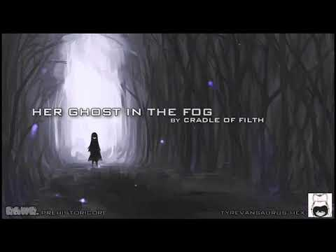 Cradle of filth -  Her ghost in the fog (instrumental)