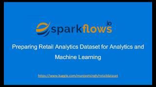 Preparing Retail Analytics Dataset for Analytics and Machine Learning