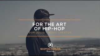 FOR THE ART OF HIP HOP with Don Julio