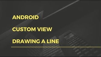 Android app development for beginners - 25 - Android - Custom Line View between two points.