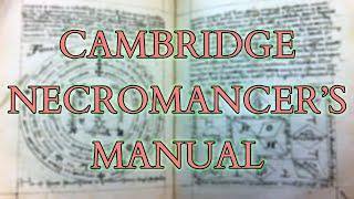 Necromancy Manual in the Cambridge Library - Erotic Binding Magic,  Divination &amp Spirit Summoning