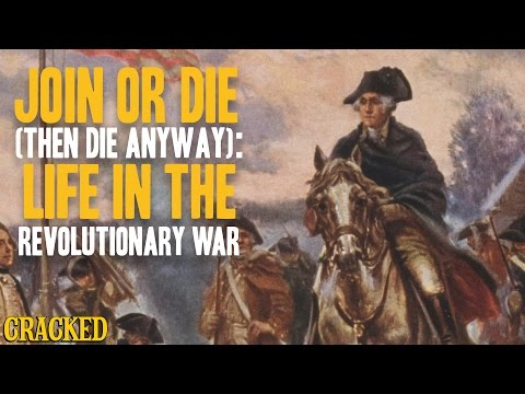 Join Or Die (Then Die Anyway): Life In The Revolutionary War