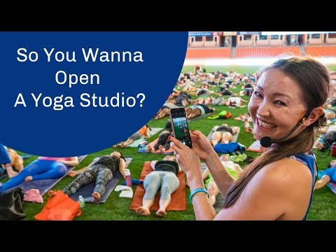 How To Open A Yoga Studio