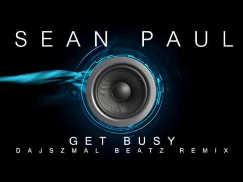 Sean Paul - Get Busy 'DajSzmal Beatz' Remix