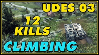 World of Tanks | Climbing - UDES 03 - 12 Kills - 7K Damage