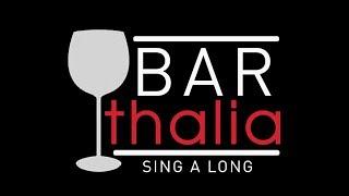 BAR THALIA SING A LONG