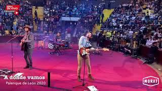 A DONDE VAMOS-MORAT EN EL PALENQUE DE LEÓN,GTO 2020