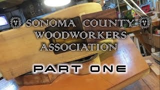"Sonoma County Woodworkers ""Business Meeting"": PART ONE"