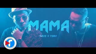 Mama - Rayo y Toby | Video Lyric