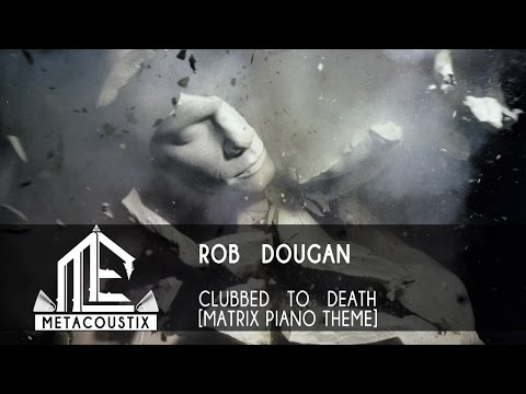 Rob Dougan: Clubbed to Death - Matrix theme [piano] 28 min performed by lovepiano69