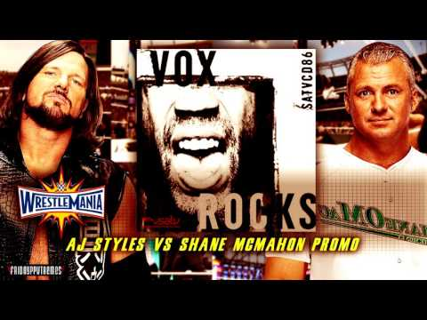 WWE Wrestlemania 33 AJ Styles vs Shane McMahon Promo Theme Song -