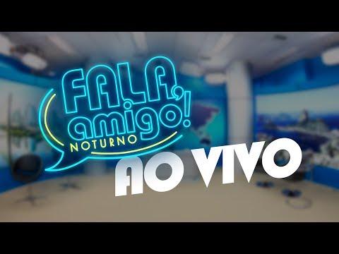 Fala, Amigo! Noturno, com Yara Oliveira, exibido em [ 15/02/2019 ]