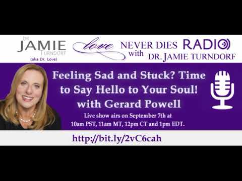 Feeling Sad and Stuck? Time to Say Hello to Your Soul! with Gerard Powell