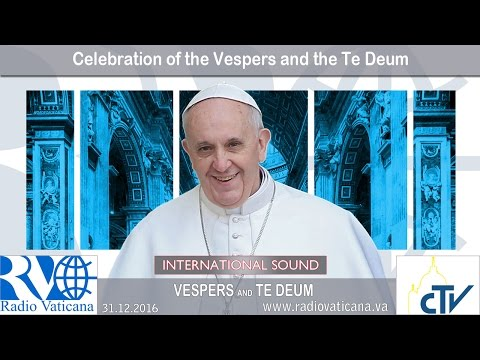 2016.12.31 Celebration of the Vespers and the Te Deum