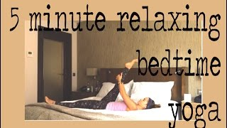 5 Minute Before Bed Yoga