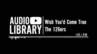 Wish You'd Come True - The 126ers