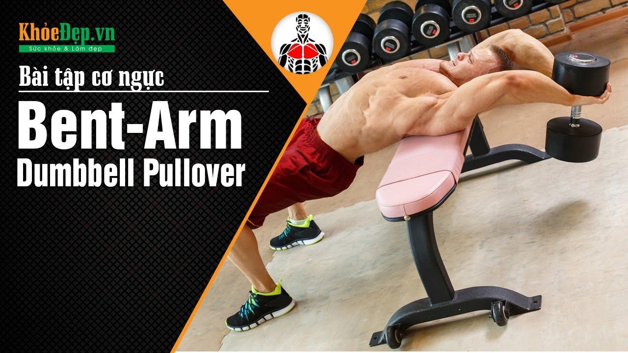 Bài tập ngực trong   #9 Bent-Arm Dumbbell Pullover với tạ đơn   KhoeDep.vn