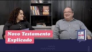 Novo Testamento Explicado   Clube do Livro   Episódio 11   Rev. Arival Dias Casimiro   IPP TV